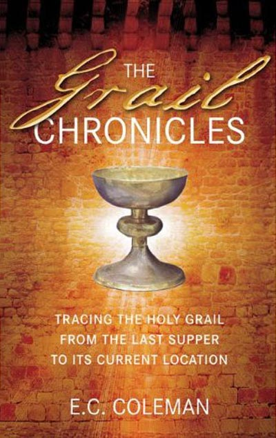 The Grail Chronicles By E C Coleman Holy Grail And border=